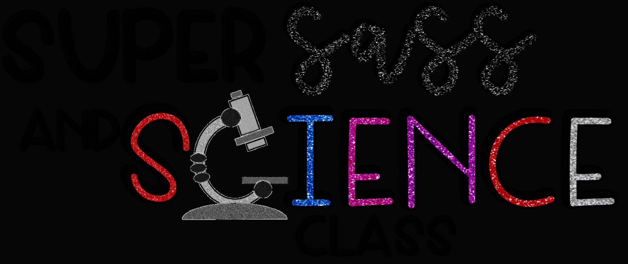 Super Sass & Science Class
